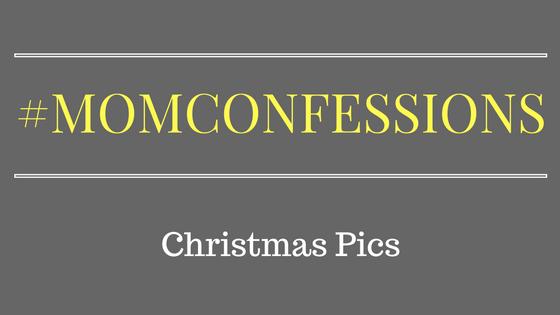#MomConfession: Christmas Pics